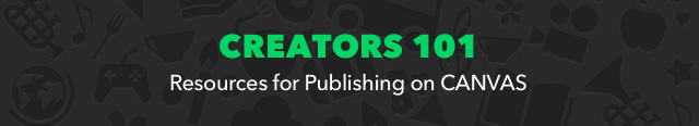 CREATORS 101 - Resources for Publishing on Canvas