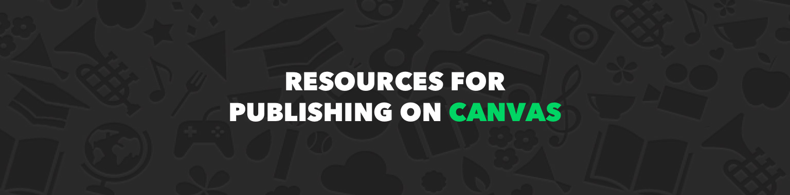 RESOURCES FOR PUBLISHING ON CANVAS