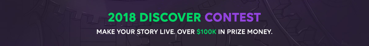 2018 DISCOVER CONTEST MAKE YOUR STORY LIVE. OVER $100K IN PRIZE MONEY.